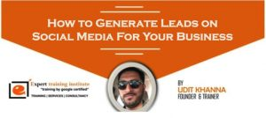 How to Generate Leads on Social Media For Your Business