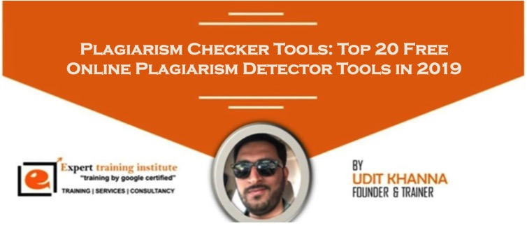 Plagiarism Checker Tools- Top 20 Free Online Plagiarism Detector Tools in 2019