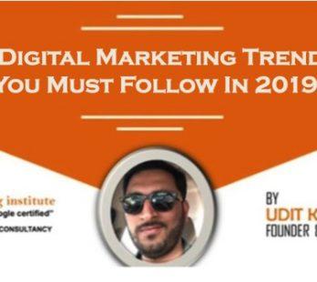 Best 5 Digital Marketing Trends 2019 That You Must Follow In 2019-2020