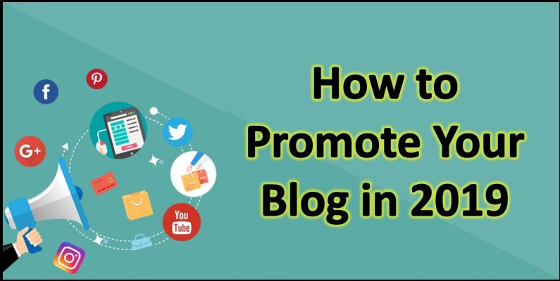 How to Promote Your Blog in 2019