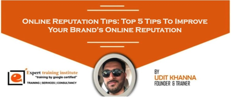 Online Reputation Tips- Top 5 Tips To Improve Your Brand's Online Reputation