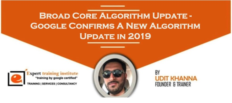 Broad Core Algorithm Update – Google Confirms A New Algorithm Update in 2019
