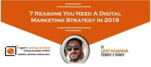 7 Reasons You Need A Digital Marketing Strategy In 2019