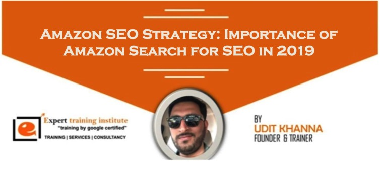 Amazon SEO Strategy- Importance of Amazon Search for SEO in 2019