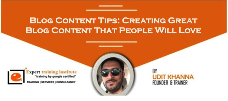 Blog Content Tips: Creating Great Blog Content That People Will Love