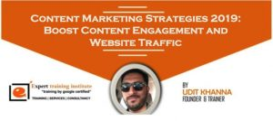 Content Marketing Strategies 2019: Boost Content Engagement‎ and Website Traffic