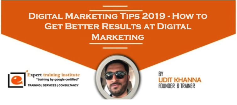 Digital Marketing Tips 2019 - How to Get Better Results at Digital Marketing