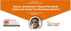 Digital Marketing Trends For 2019 – Complete Guide For Business Growth