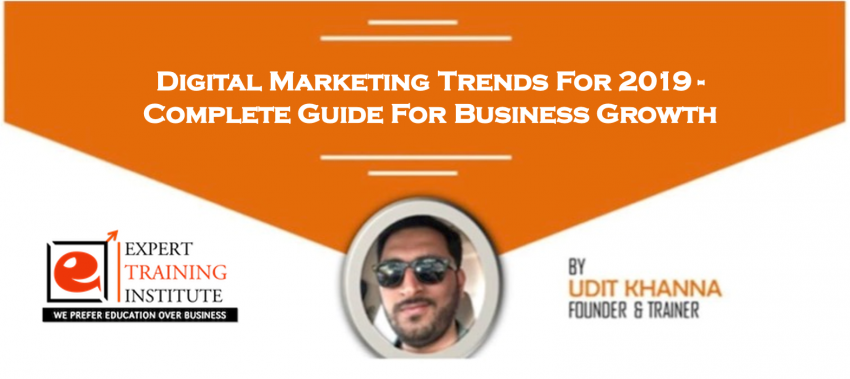 Digital Marketing Trends For 2019 - Complete Guide For Business Growth