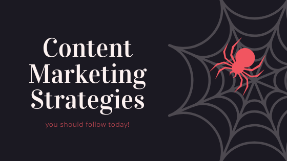 Follow These Content Marketing Strategies Today