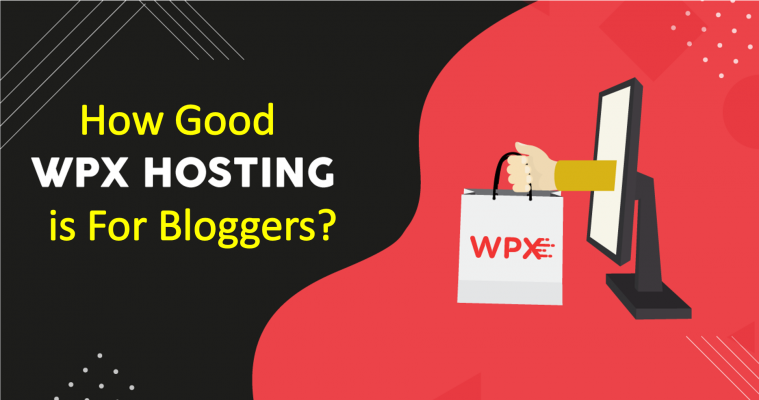 How Good WPX Hosting is For Bloggers