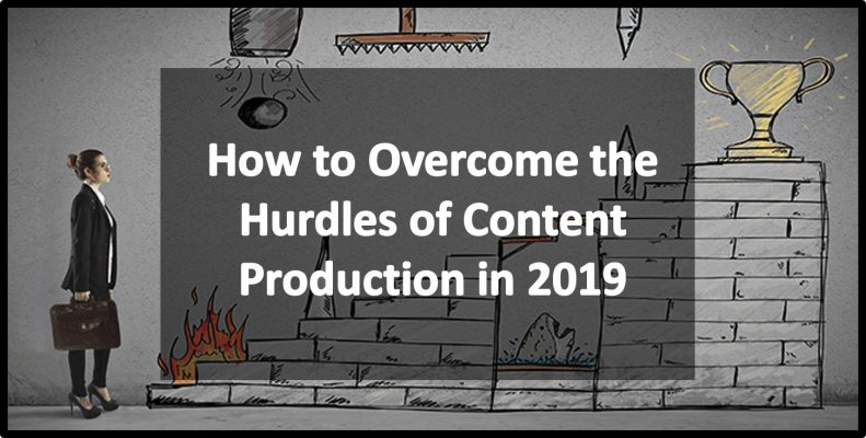 How to Overcome the Hurdles of Content Production