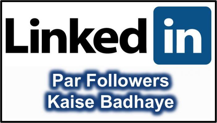 LinkedIn Par Followers Kaise Badhaye