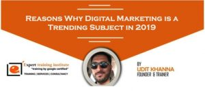 Reasons Why Digital Marketing is a Trending Subject in 2019