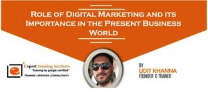 Role of Digital Marketing and its Importance in the Present Business World