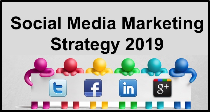 Social Media Marketing Strategy- How Can You Boost Your Business in 2019