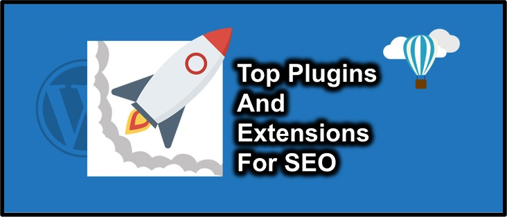 Top Plugins And Extensions For SEO