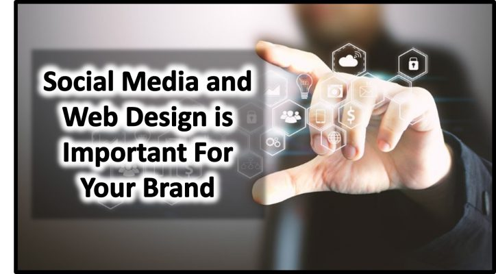 Why Social Media and Web Design is Important for your Brand in 2019
