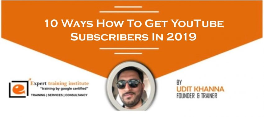 10 Ways How To Get YouTube Subscribers In 2019