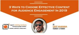 3 Ways to Choose Effective Content for Audience Engagement In 2019