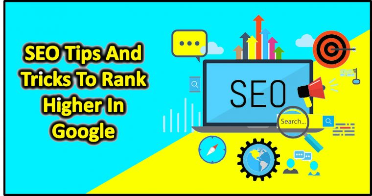 SEO Tips And Tricks To Rank Higher In Google