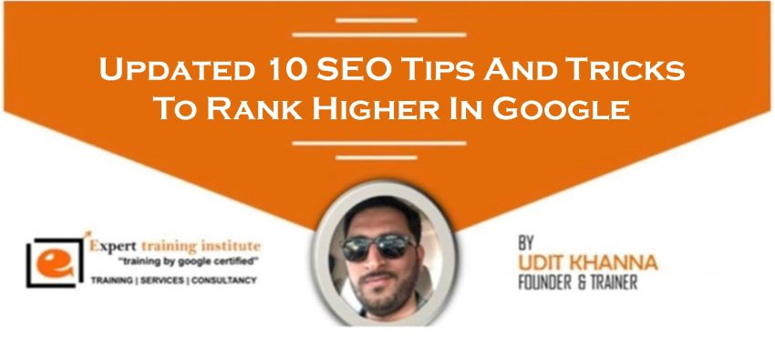 Updated 10 SEO Tips And Tricks To Rank Higher In Google