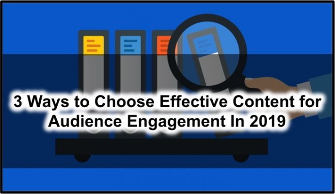 Ways to Choose Effective Content for Audience Engagement