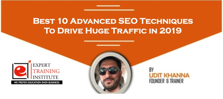 Best 10 Advanced SEO Techniques To Drive Huge Traffic in 2019