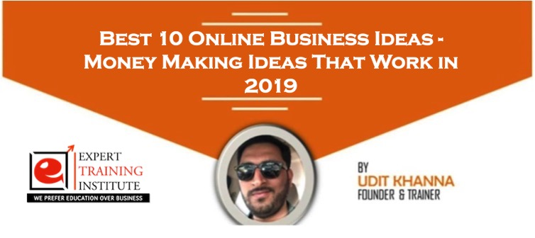 Best 10 Online Business Ideas - Money Making Ideas That Work in 2019