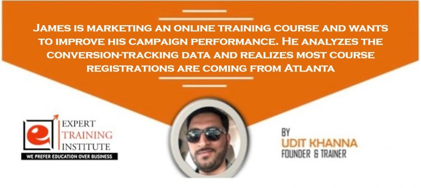 He analyzes the conversion-tracking data and realizes most course registrations are coming from Atlanta