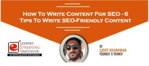 How To Write Content For SEO – 6 Tips To Write SEO-Friendly Content