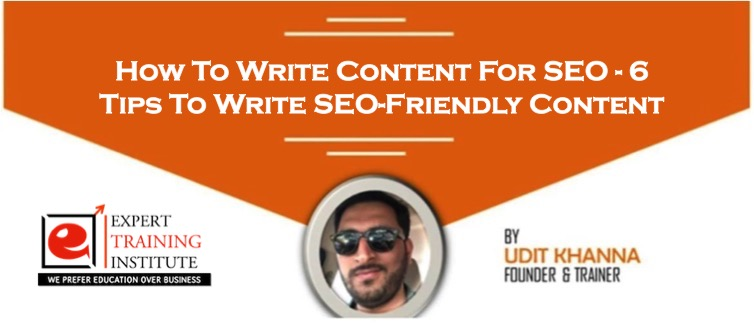 How To Write Content For SEO - 6 Tips To Write SEO-Friendly Content