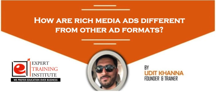 How are rich media ads different from other ad formats?