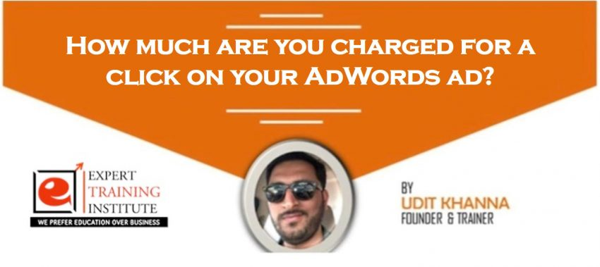 How much are you charged for a click on your AdWords ad