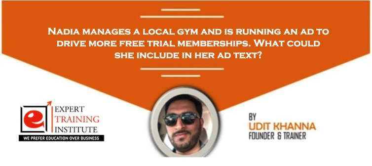 Nadia manages a local gym and is running an ad to drive more free trial memberships. What could she include in her ad text?