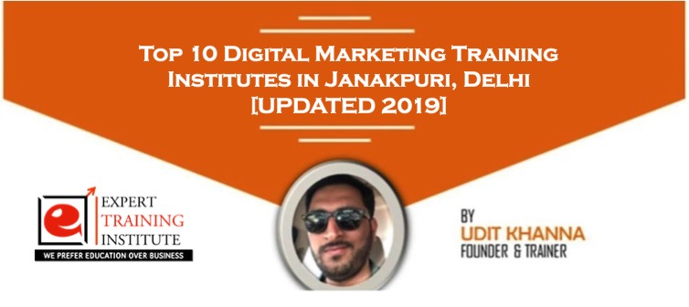 Top 10 Digital Marketing Training Institutes in Janakpuri, Delhi [UPDATED 2019]