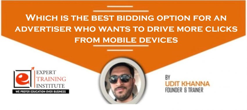 Which is the best bidding option for an advertiser who wants to drive more clicks from mobile devices