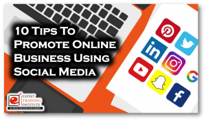 10 Tips To Promote Your Online Business Using Social Media Campaign
