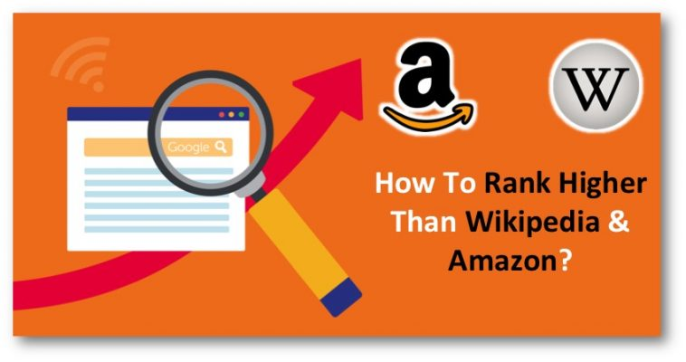 How To Rank Higher Than Wikipedia & Amazon?