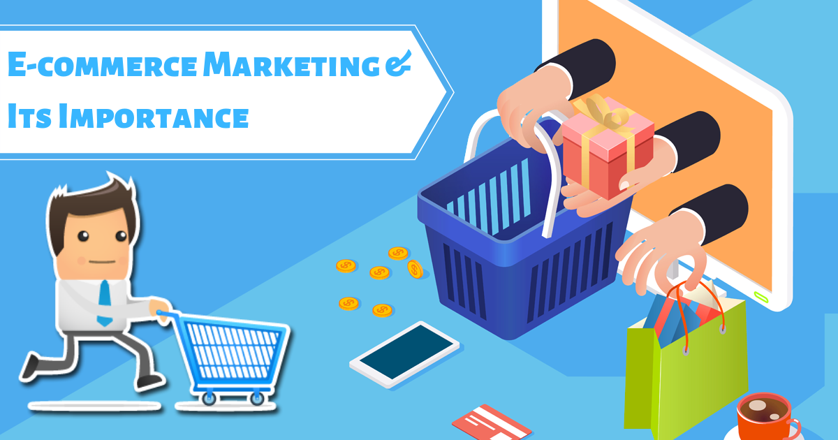 What Is eCommerce Marketing? Importance of eCommerce Marketing Explained