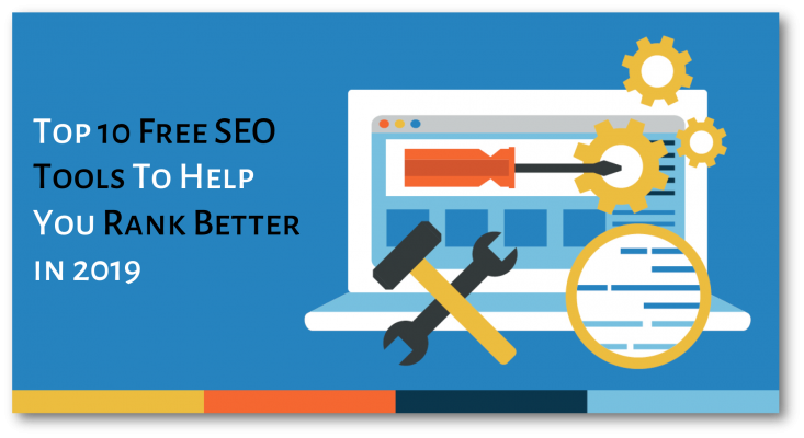 Top 10 Free SEO Tools To Help You Rank Better in 2019