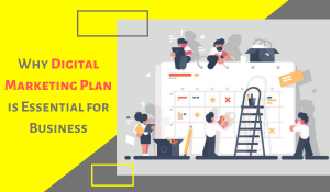 Why A Digital Marketing Plan is Essential for Your Business Success