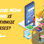 How Social Media Marketing is Revolutionize Businesses?