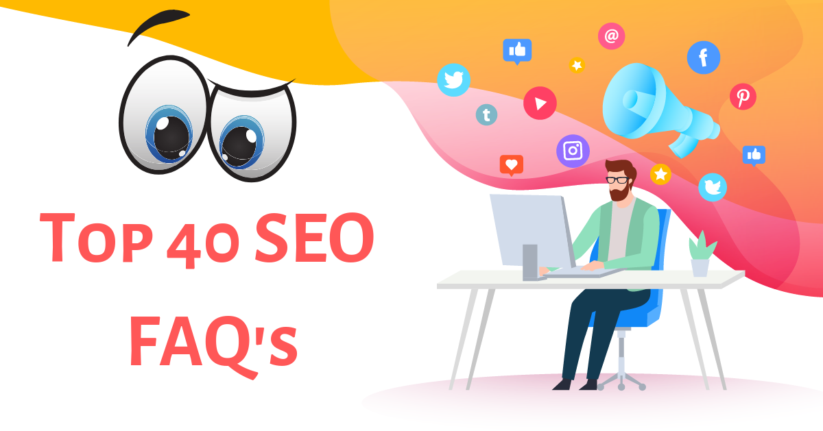 Top 40 SEO FAQ's
