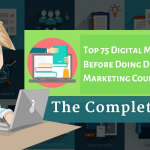 Top 75 Digital Marketing FAQ's Before Doing Digital Marketing Course