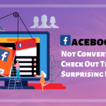 Facebook Ads Not Converting? Check Out These 8 Surprising Reasons
