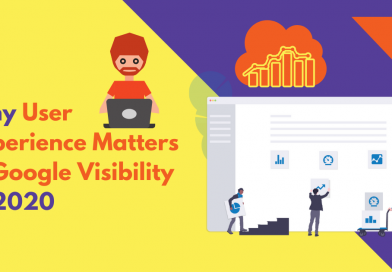 Why User Experience Matters In Google Visibility in 2020