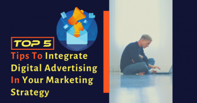 Tips To Integrate Digital Advertising In Your Marketing Strategy