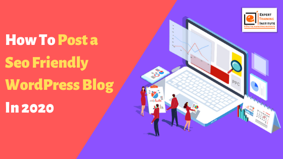 How To Post a Seo Friendly WordPress Blog in 2020