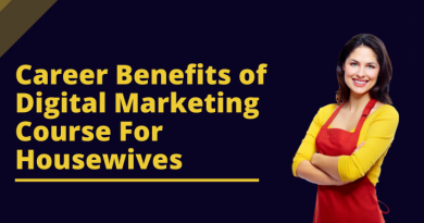 Career Benefits of Digital Marketing Course For Housewives